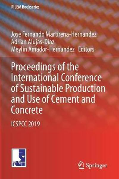 Proceedings of the International Conference of Sustainable Production and Use of Cement and Concrete - Jose Fernando Martirena-Hernandez