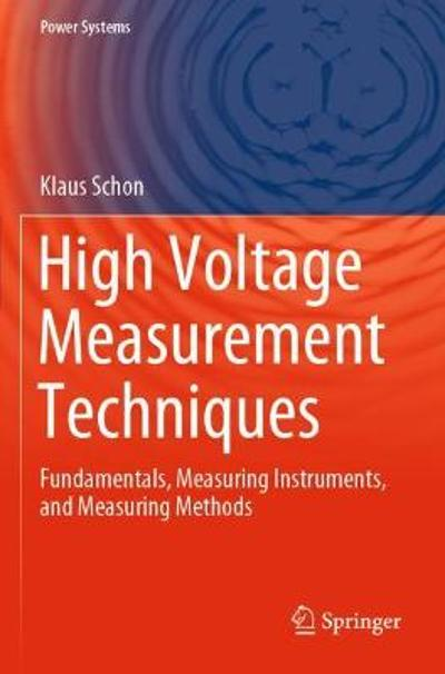 High Voltage Measurement Techniques - Klaus Schon