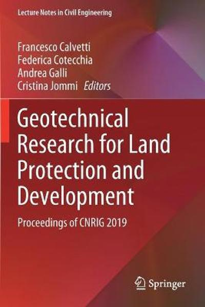 Geotechnical Research for Land Protection and Development - Francesco Calvetti