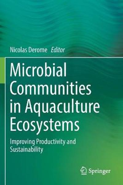 Microbial Communities in Aquaculture Ecosystems - Nicolas Derome