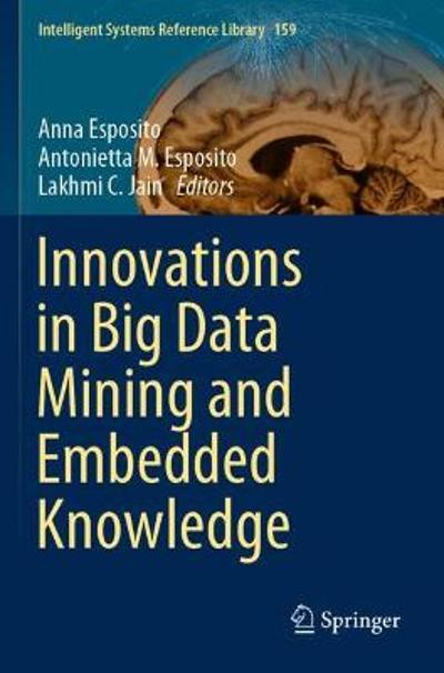 Innovations in Big Data Mining and Embedded Knowledge - Anna Esposito