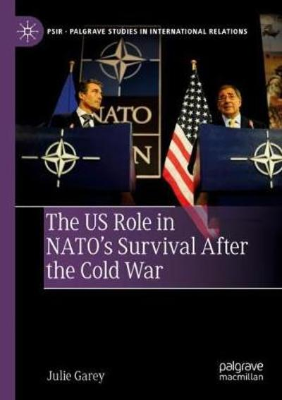 The US Role in NATO's Survival After the Cold War - Julie Garey
