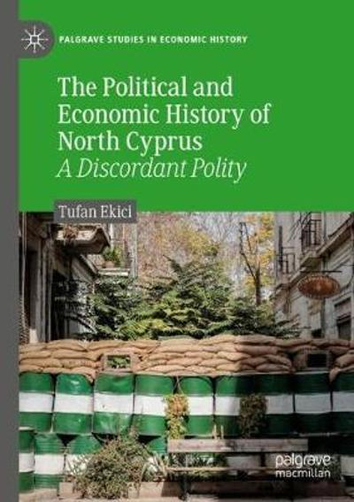 The Political and Economic History of North Cyprus - Tufan Ekici