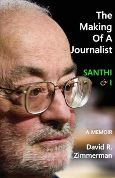 The Making of a Journalist - David R Zimmerman