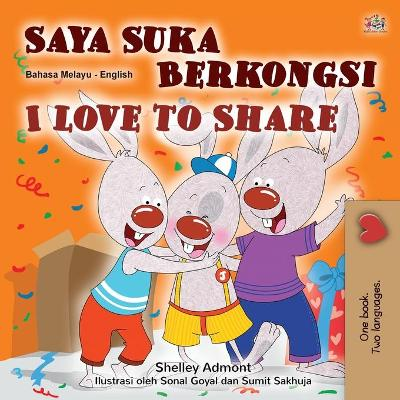 I Love to Share (Malay English Bilingual Children's Book) - Shelley Admont