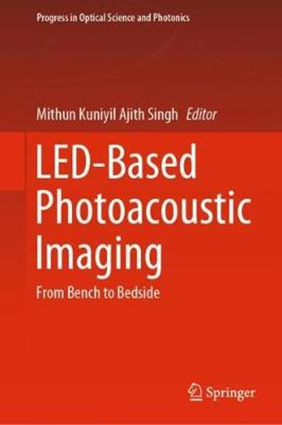LED-Based Photoacoustic Imaging - Mithun Kuniyil Ajith Singh