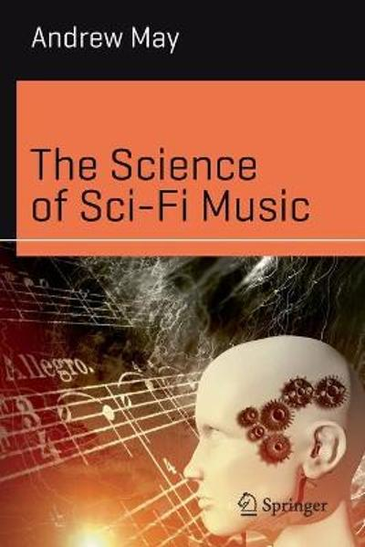 The Science of Sci-Fi Music - Andrew May