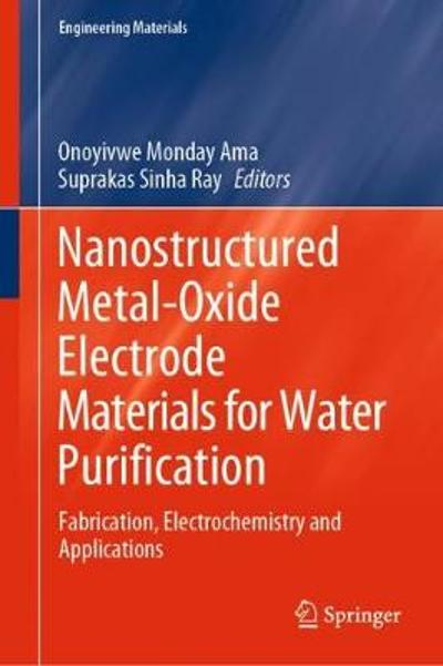 Nanostructured Metal-Oxide Electrode Materials for Water Purification - Onoyivwe Monday Ama