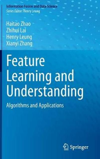 Feature Learning and Understanding - Haitao Zhao