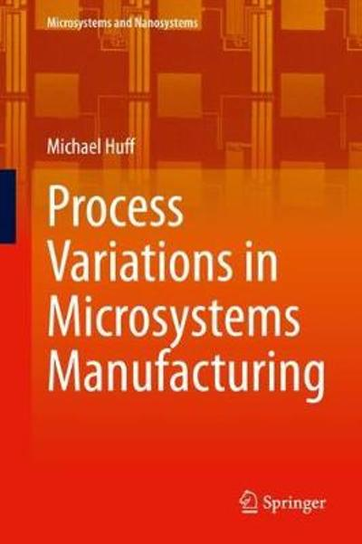 Process Variations in Microsystems Manufacturing - Michael Huff
