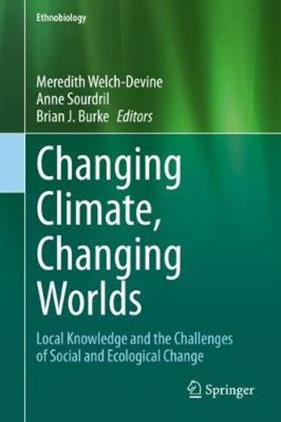 Changing Climate, Changing Worlds - Meredith Welch-Devine