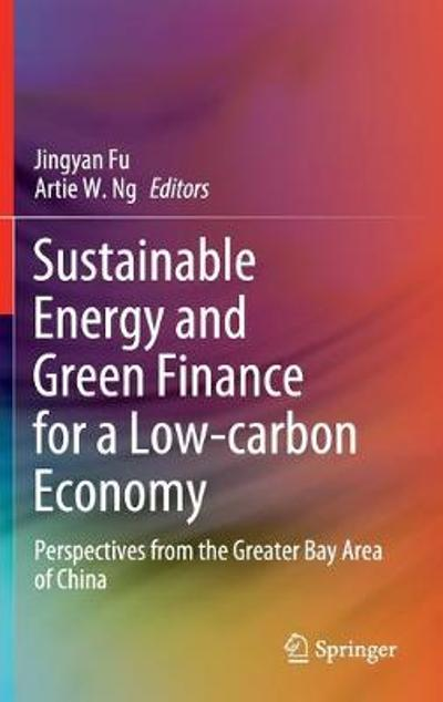 Sustainable Energy and Green Finance for a Low-carbon Economy - Jingyan Fu