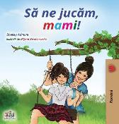 Let's play, Mom! (Romanian Edition) - Shelley Admont Kidkiddos Books