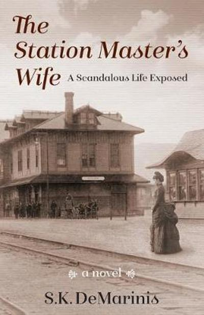 The Station Master's Wife - Susan K DeMarinis