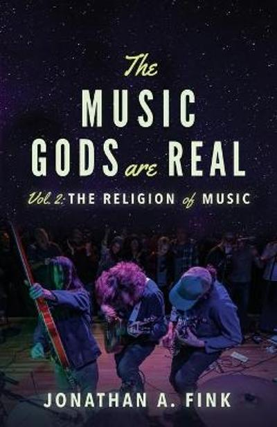 The Music Gods are Real - Jonathan a Fink