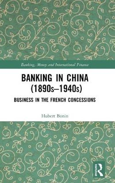 Banking in China (1890s-1940s) - Hubert Bonin