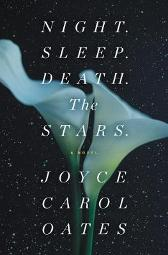 Night. Sleep. Death. The Stars. - Joyce Carol Oates