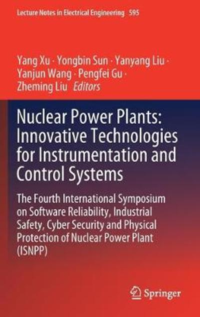 Nuclear Power Plants: Innovative Technologies for Instrumentation and Control Systems - Yang Xu