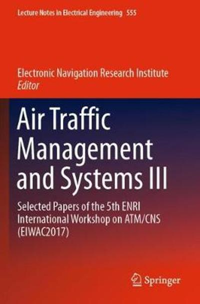 Air Traffic Management and Systems III - Electronic Navigation Research Institute