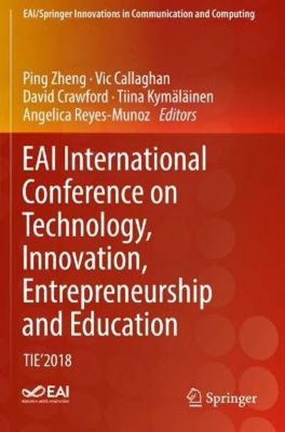 EAI International Conference on Technology, Innovation, Entrepreneurship and Education - Ping Zheng
