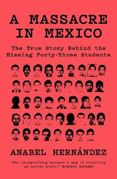 A Massacre in Mexico - Anabel Hernandez