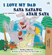 I Love My Dad (English Malay Bilingual Book for Kids) - Shelley Admont Kidkiddos Books