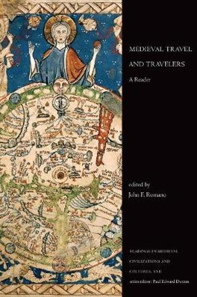 Medieval Travel and Travelers - John Romano