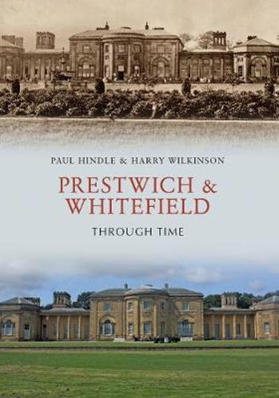 Prestwich & Whitefield Through Time - Paul Hindle