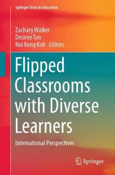 Flipped Classrooms with Diverse Learners - Zachary Walker