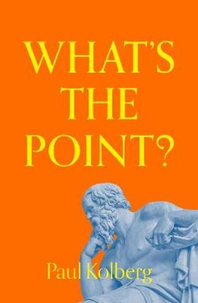 What's the Point? - Paul Kolberg
