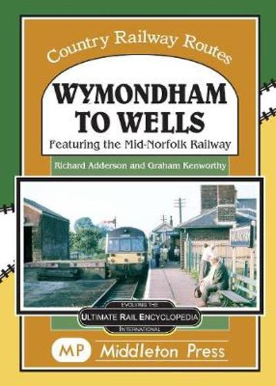 Wymondham To Wells. - Richard Adderson