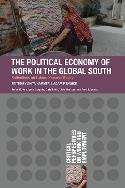 The Political Economy of Work in the Global South - Anita Hammer