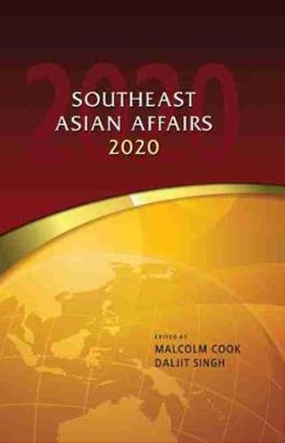Southeast Asian Affairs 2020 - Malcolm Cook