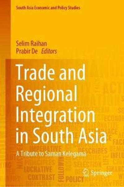 Trade and Regional Integration in South Asia - Selim Raihan