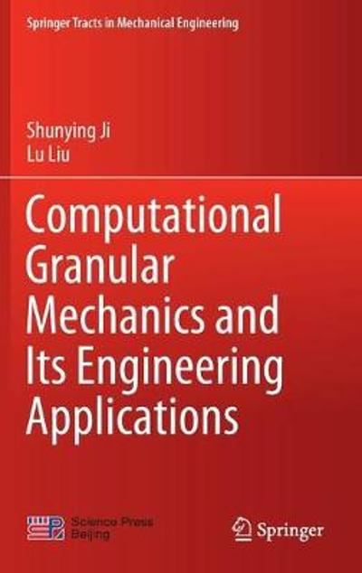 Computational Granular Mechanics and Its Engineering Applications - Shunying Ji