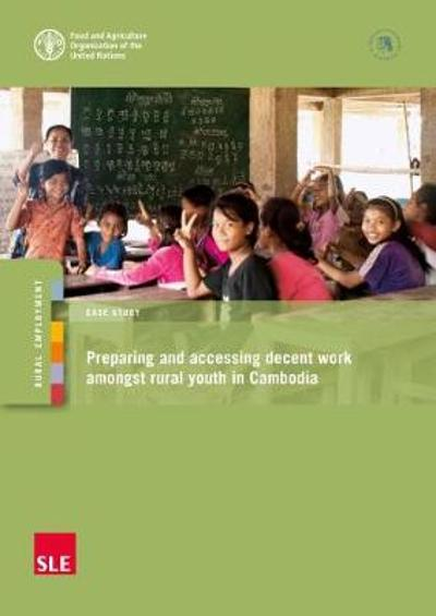 Preparing and accessing decent work amongst rural youth in Cambodia - Food and Agriculture Organization