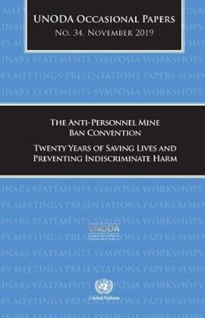 The Anti-Personnel Mine Ban Convention - United Nations: Office for Disarmament Affairs