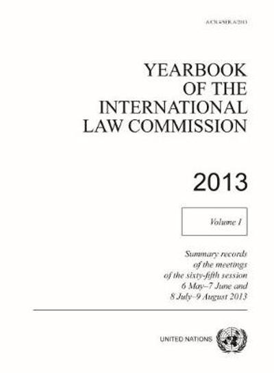 Yearbook of the International Law Commission 2013 - United Nations: International Law Commission
