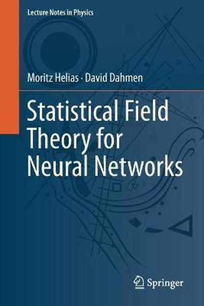 Statistical Field Theory for Neural Networks - Moritz Helias