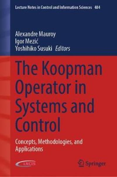 The Koopman Operator in Systems and Control - Alexandre Mauroy