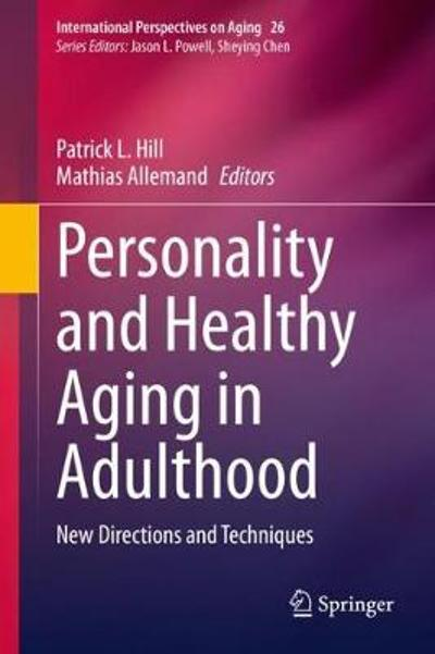Personality and Healthy Aging in Adulthood - Patrick L. Hill