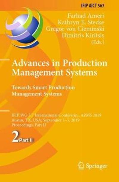 Advances in Production Management Systems. Towards Smart Production Management Systems - Farhad Ameri