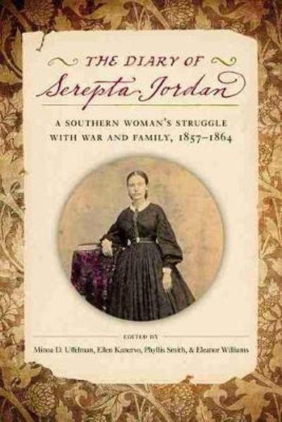 The Diary of Serepta Jordan - Minoa Uffelman
