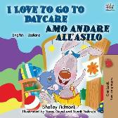 I Love to Go to Daycare (English Italian Book for Kids) - Shelley Admont Kidkiddos Books