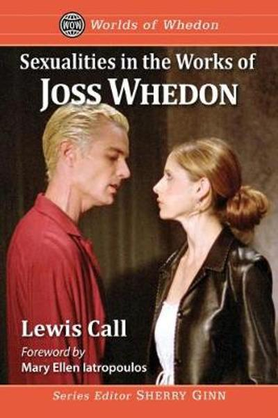 Sexualities in the Works of Joss Whedon - Lewis Call