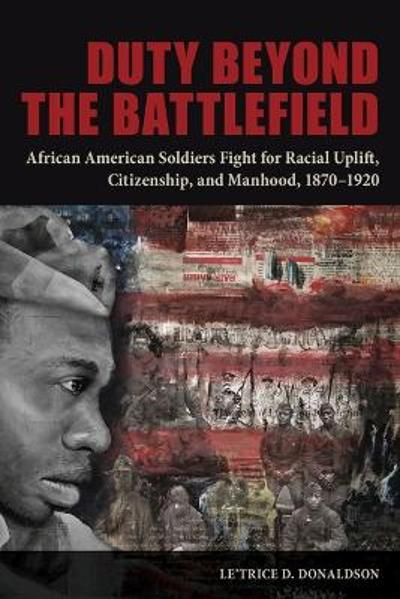 Duty beyond the Battlefield - Le'Trice D. Donaldson