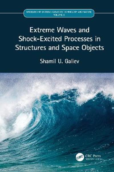 Extreme Waves and Shock-Excited Processes in Structures and Space Objects - Shamil U. Galiev