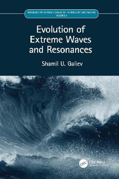 Evolution of Extreme Waves and Resonances - Shamil U. Galiev