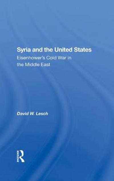 Syria And The United States - David W. Lesch