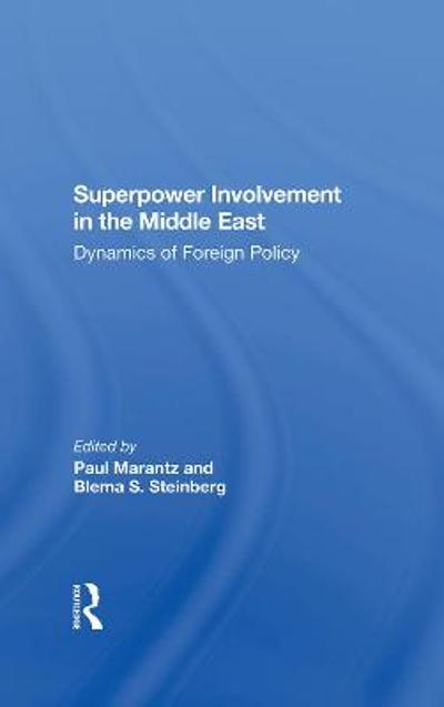 Superpower Involvement In The Middle East - Paul Marantz